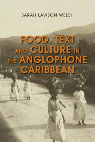 Cover image for the book Food, Text and Culture in the Anglophone Caribbean