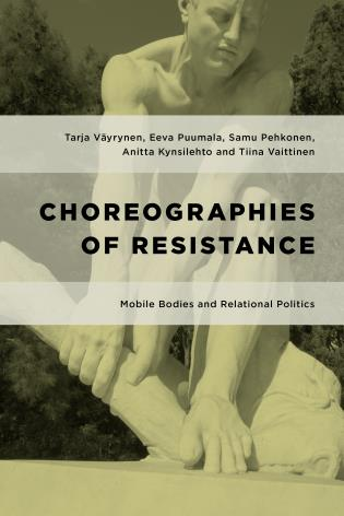 Cover image for the book Choreographies of Resistance: Mobile Bodies and Relational Politics