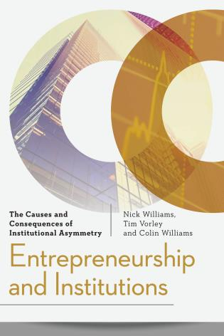 Cover image for the book Entrepreneurship and Institutions: The Causes and Consequences of Institutional Asymmetry