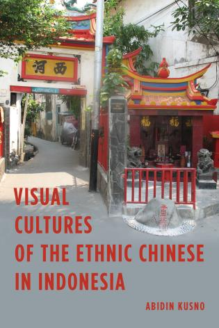 Cover image for the book Visual Cultures of the Ethnic Chinese in Indonesia
