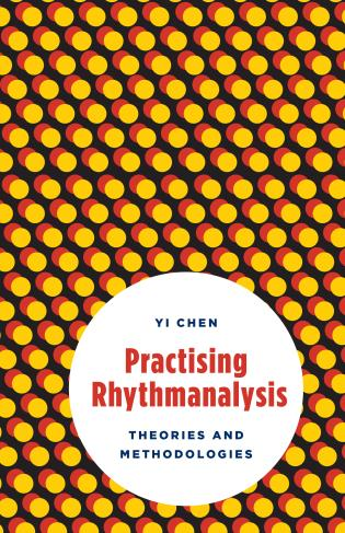 Cover image for the book Practising Rhythmanalysis: Theories and Methodologies