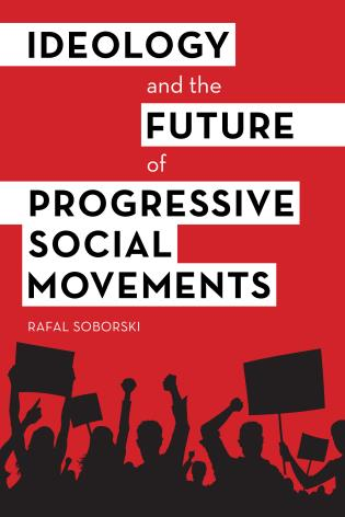 Cover image for the book Ideology and the Future of Progressive Social Movements