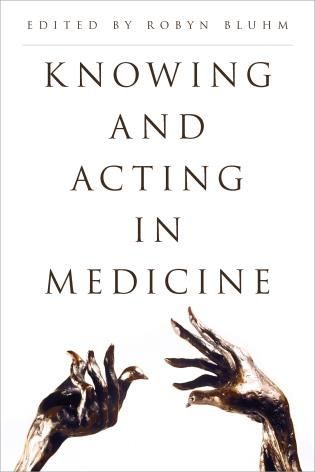 Cover image for the book Knowing and Acting in Medicine