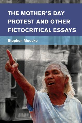 Cover image for the book The Mother's Day Protest and Other Fictocritical Essays