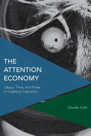 Cover image for the book The Attention Economy: Labour, Time and Power in Cognitive Capitalism