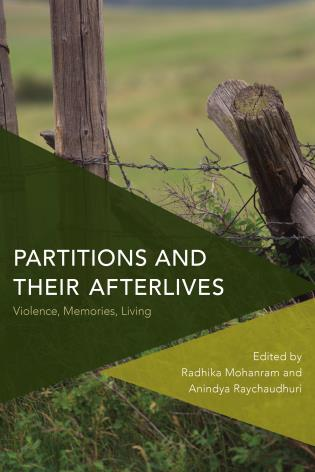 Cover image for the book Partitions and Their Afterlives: Violence, Memories, Living