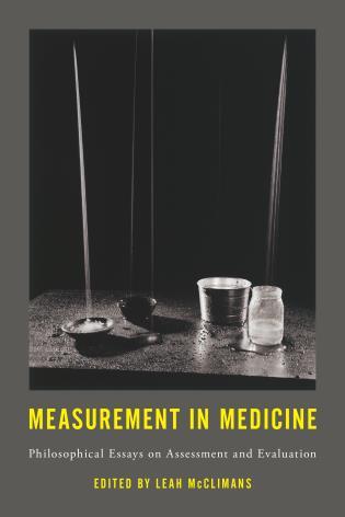Measurement In Medicine Philosophical Essays On Assessment And  Hardback
