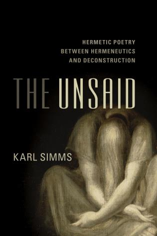 Cover image for the book The Unsaid: Hermetic Poetry Between Hermeneutics and Deconstruction