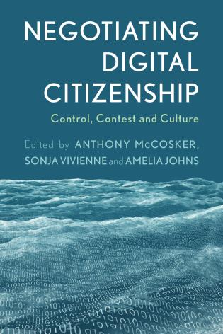 Cover image for the book Negotiating Digital Citizenship: Control, Contest and Culture