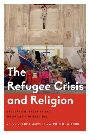 Cover image for the book The Refugee Crisis and Religion: Secularism, Security and Hospitality in Question