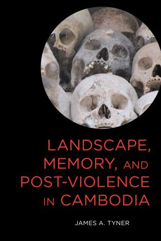 Cover image for the book Landscape, Memory, and Post-Violence in Cambodia