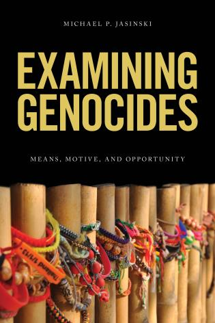 Cover image for the book Examining Genocides: Means, Motive, and Opportunity