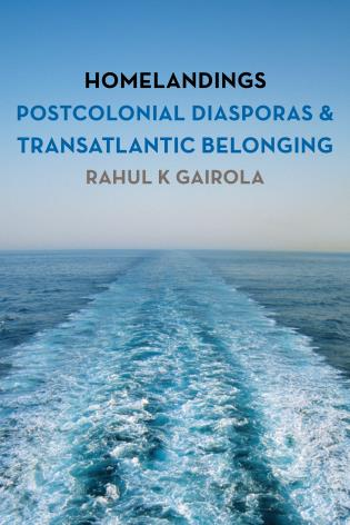 Cover image for the book Homelandings: Postcolonial Diasporas and Transatlantic Belonging