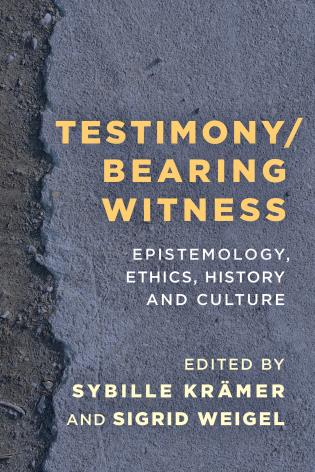 Cover image for the book Testimony/Bearing Witness: Epistemology, Ethics, History and Culture
