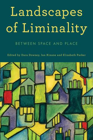 Cover image for the book Landscapes of Liminality: Between Space and Place