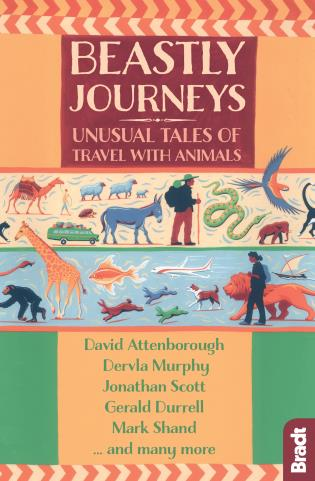 Cover image for the book Beastly Journeys: Unusual Tales of Travel with Animals, First edition