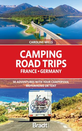 Cover image for the book Camping Road Trips: France & Germany: 30 Adventures with your Campervan, Motorhome or Tent