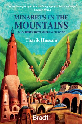 Cover image for the book Minarets in the Mountains: A Journey into Muslim Europe