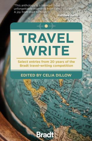 Cover image for the book Travel Write: Select entries from 20 years of the Bradt travel-writing competition, First edition