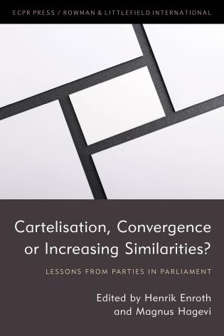 Cover image for the book Cartelisation, Convergence or Increasing Similarities?: Lessons from Parties in Parliament