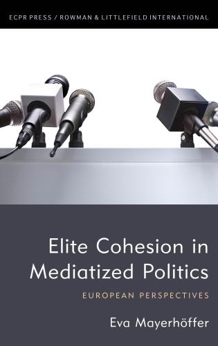 Cover image for the book Elite Cohesion in Mediatized Politics: European Perspectives