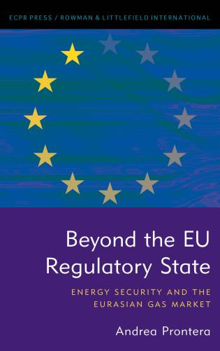 Cover image for the book Beyond the EU Regulatory State: Energy Security and the Eurasian Gas Market