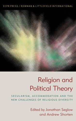 Cover image for the book Religion and Political Theory: Secularism, Accommodation and The New Challenges of Religious Diversity