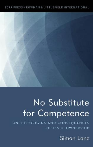 Cover image for the book No Substitute for Competence: On the Origins and Consequences of Issue Ownership