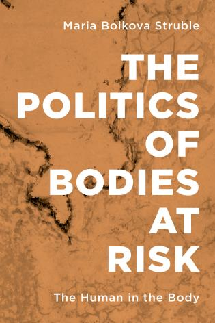 Cover image for the book The Politics of Bodies at Risk: The Human in the Body