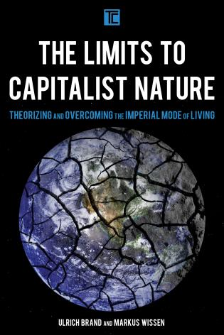 Cover image for the book The Limits to Capitalist Nature: Theorizing and Overcoming the Imperial Mode of Living