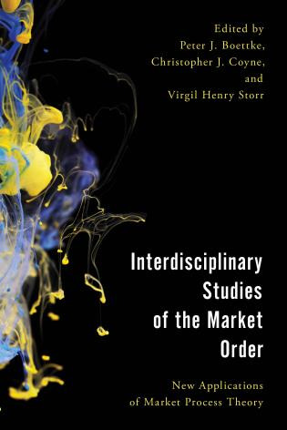 Cover image for the book Interdisciplinary Studies of the Market Order: New Applications of Market Process Theory