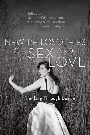 Cover image for the book New Philosophies of Sex and Love: Thinking Through Desire