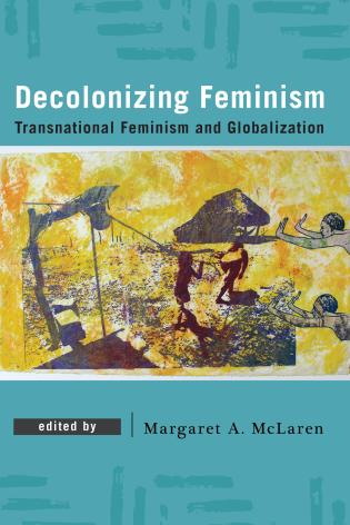 Cover image for the book Decolonizing Feminism: Transnational Feminism and Globalization