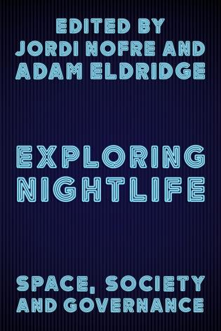 Cover image for the book Exploring Nightlife: Space, Society and Governance