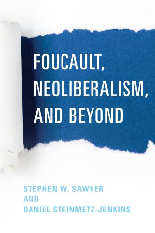 Cover image for the book Foucault, Neoliberalism, and Beyond