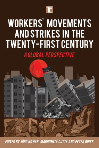 Cover image for the book Workers' Movements and Strikes in the Twenty-First Century: A Global Perspective