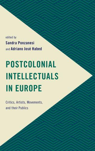 Cover image for the book Postcolonial Intellectuals in Europe: Critics, Artists, Movements, and their Publics