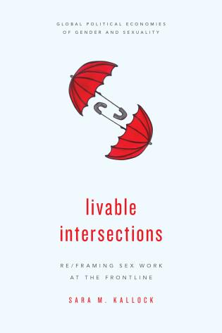 Cover image for the book Livable Intersections: Re/Framing Sex Work at the Frontline