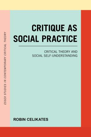 Cover image for the book Critique as Social Practice: Critical Theory and Social Self-Understanding
