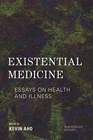Cover image for the book Existential Medicine: Essays on Health and Illness