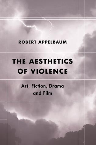 Cover image for the book The Aesthetics of Violence: Art, Fiction, Drama and Film