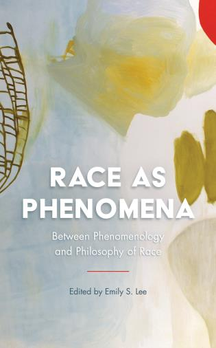 Cover image for the book Race as Phenomena: Between Phenomenology and Philosophy of Race