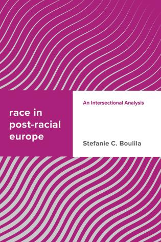 Cover image for the book Race in Post-racial Europe: An Intersectional Analysis
