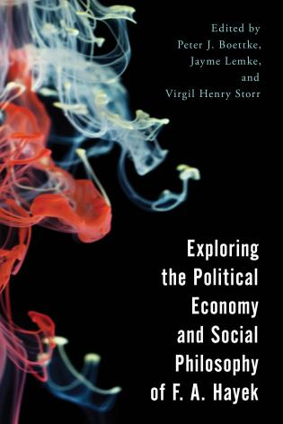 Cover image for the book Exploring the Political Economy and Social Philosophy of F. A. Hayek