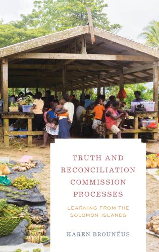 Cover image for the book Truth and Reconciliation Commission Processes: Learning from the Solomon Islands