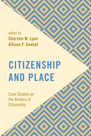 Cover image for the book Citizenship and Place: Case Studies on the Borders of Citizenship