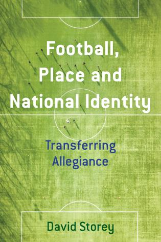 Cover Image of the book titled Football, Place and National Identity