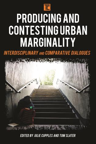 Cover image for the book Producing and Contesting Urban Marginality: Interdisciplinary and Comparative Dialogues