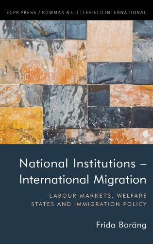 Cover image for the book National Institutions – International Migration: Labour Markets, Welfare States and Immigration Policy