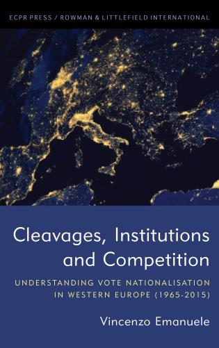 Cover image for the book Cleavages, Institutions and Competition: Understanding Vote Nationalisation in Western Europe (1965-2015)